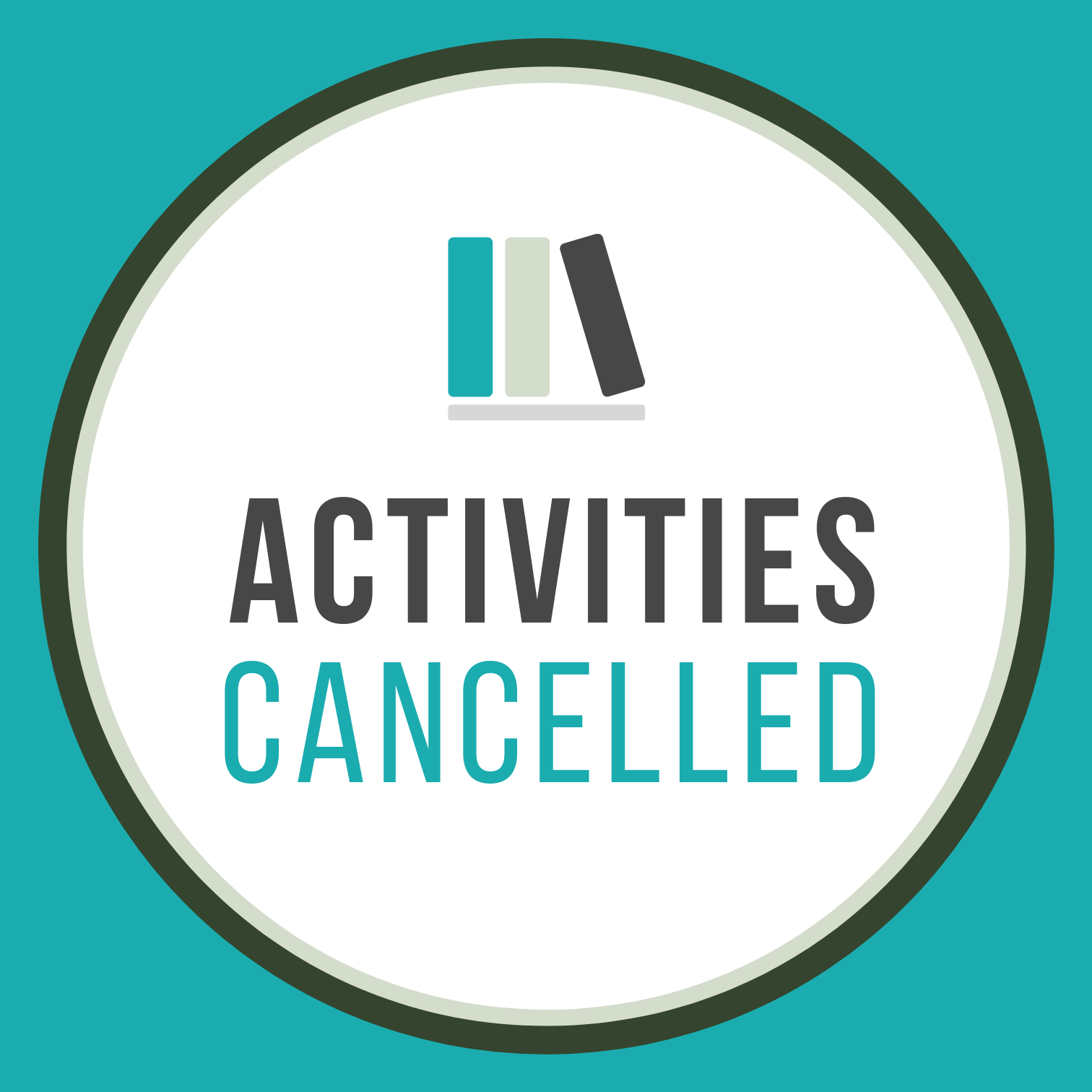 Regular Activities Cancelled Today