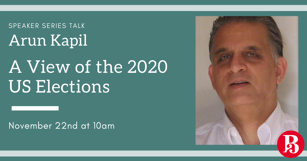 "Talk by Arun Kapil ""A View of the 2020 US Elections"""