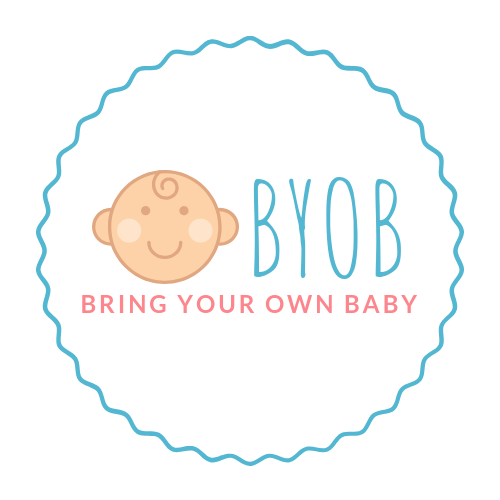 BYOB (Bring Your Own Baby)